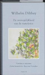 De onmogelijkheid van de metafysica Wilhelm Dilthey, Hardcover