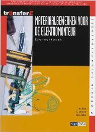Materiaalbewerken voor de elektromonteur: Leerwerkboek kwalificatie monteur sterkstroominstallaties (MSI) . kwalificatie monteur elektrische bedrijfsinstallaties (MBI), J.A. Bien, Paperback