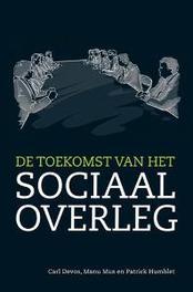 De toekomst van het sociaal overleg Devos, Carl, Paperback