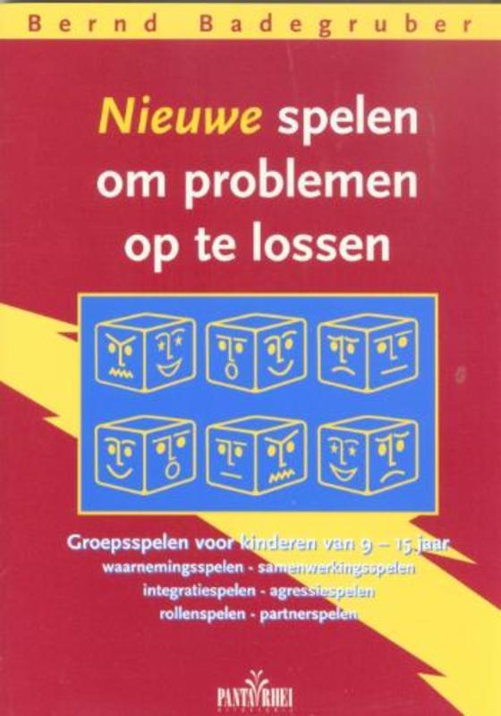 Nieuwe spelen om problemen op te lossen groepsspelen voor kinderen van 9-15 jaar om individuele en onderlinge problemen op te lossen, B. Badegruber, onb.uitv.