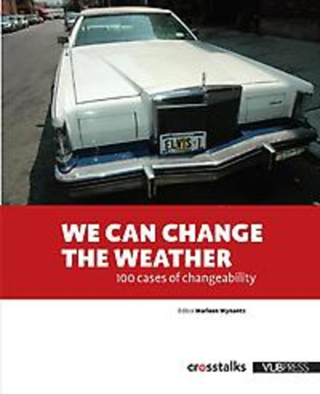 We can change the weather 100 Cases in changeability, Sara EngelenEngelen, Paperback