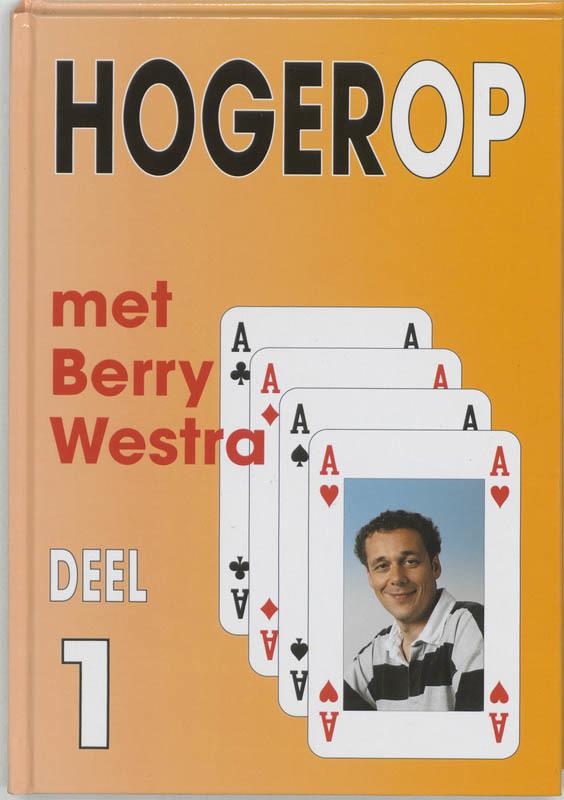 Hogerop met Berry Westra: 1 B. Westra, Hardcover
