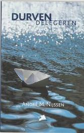 Durven delegeren PM-reeks, A.M. Nijssen, Paperback
