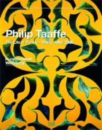Philip Taaffe The Life of Forms. Workd 1980-2008, Hardcover