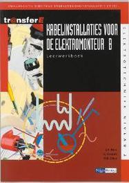 Kabelinstallaties voor de elektromonteur: B: Leerwerkboek TransferE, J.A. Bien, Paperback