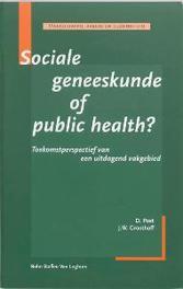 Sociale geneeskunde of public health toekomstperspectief van een uitdagend vakgebied, J W Groothoff, Paperback