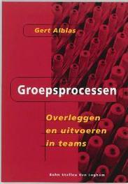 Groepsprocessen overleggen en uitvoeren in teams, G. Alblas, Paperback