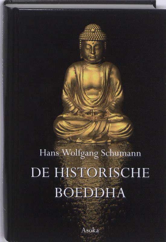 De historische Boeddha leven en leer van Gotama, Schumann, Hans Wolfgang, Hardcover