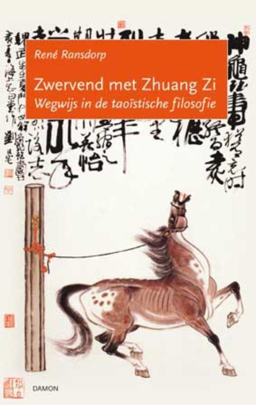 Zwervend met Zhuangzi wegwijs in de Taoistische filosofie, Ransdorp, B., Hardcover