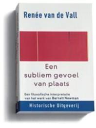 Een subliem gevoel van plaats een filosofische interpretatie van het werk van Barnett Newman, Vall, R. van de, Paperback