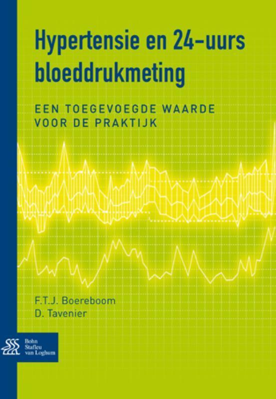 Hypertensie en 24-uurs bloeddrukmeting de Toegevoegde Waarde in de Praktijk, Frans T J Boereboom, Paperback