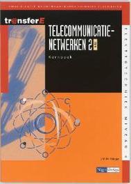 Telecommunicatienetwerken: 2 TMA: Kernboek kwalificatie middenkaderfunctionaris telematica, J.M.M. Stieger, Paperback