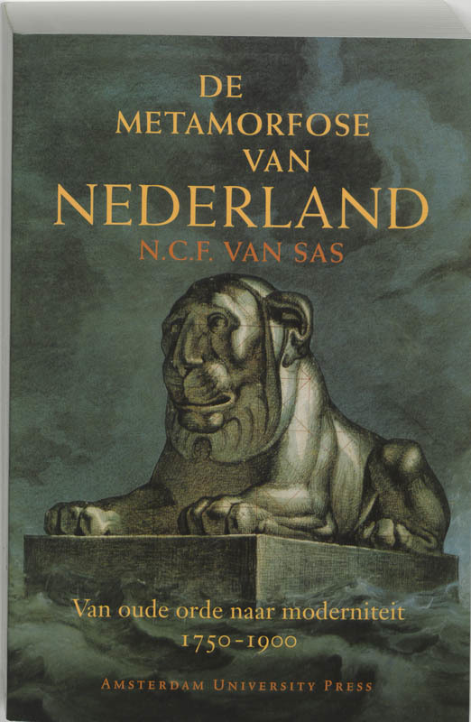 De metamorfose van Nederland van oude orde naar moderniteit 1750-1900, Van Sas, N.C.F., Paperback