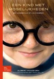 Een kind met mogelijkheden Omgaan met kinderen met een licht verstandelijke handicap, A. Ponsioen, Paperback