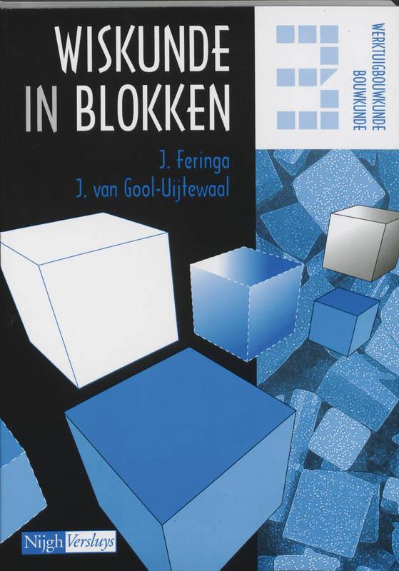 Wiskunde in blokken: 3 Werktuigbouwkunde / bouwkunde: Werkboek J. Feringa, Paperback