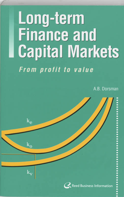 Long-term finance and capital markets from profit to value, Dorsman, A.B., Paperback