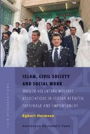 Islam, civil society and social work the case of muslim voluntary welfare associations in Jordan, Egbert Harmsen, Paperback
