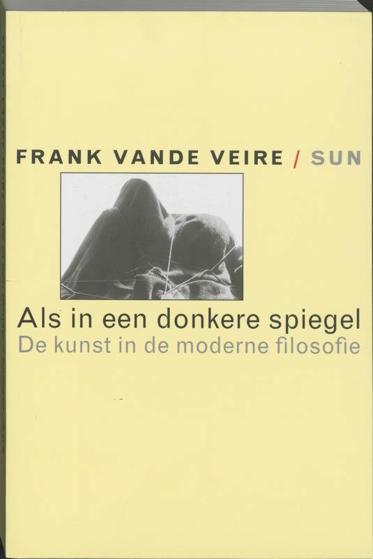 Als in een donkere spiegel de kunst in de moderne filosofie, Vande Veire, Frank, Paperback