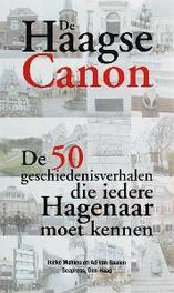 De Haagse Canon. de 50 geschiedenisverhalen die iedere Hagenaar moet weten, Gaalen, A.C. van, Hardcover