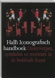 Hall's Iconografisch Handboek onderwerpen, symbolen en motieven in de beeldende kunst, James Hall, Paperback