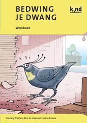 Bedwing je dwang: Werkboek