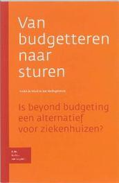 Van budgetteren naar sturen is beyond budgeting een alternatief voor ziekenhuizen?, Waal, A.A. de, Paperback