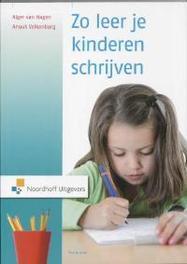 Zo leer je kinderen schrijven Alger van Hagen, onb.uitv.