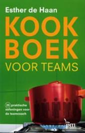 Kookboek voor teams 20 praktische oefeningen voor de coach, Haan, Esther de, Hardcover