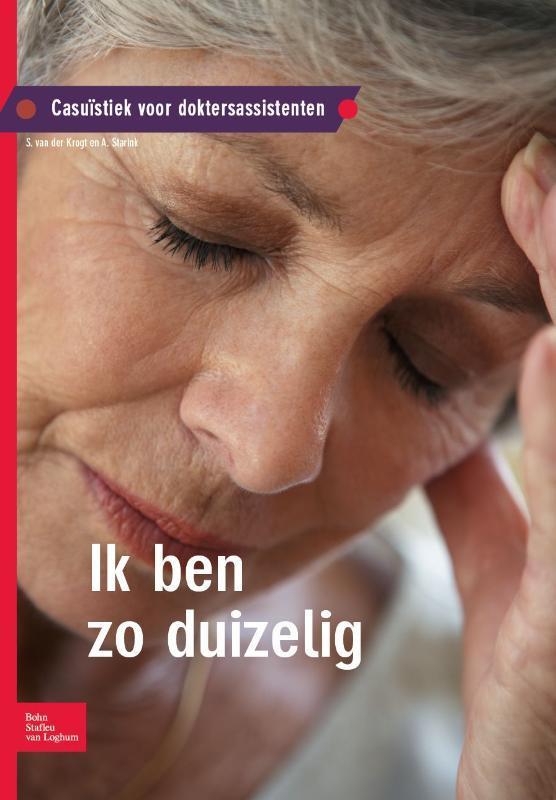 Casuïstiek voor doktersassistenten: Ik ben zo duizelig Casuistiek voor doktersassistenten, S. van der Krogt, Paperback