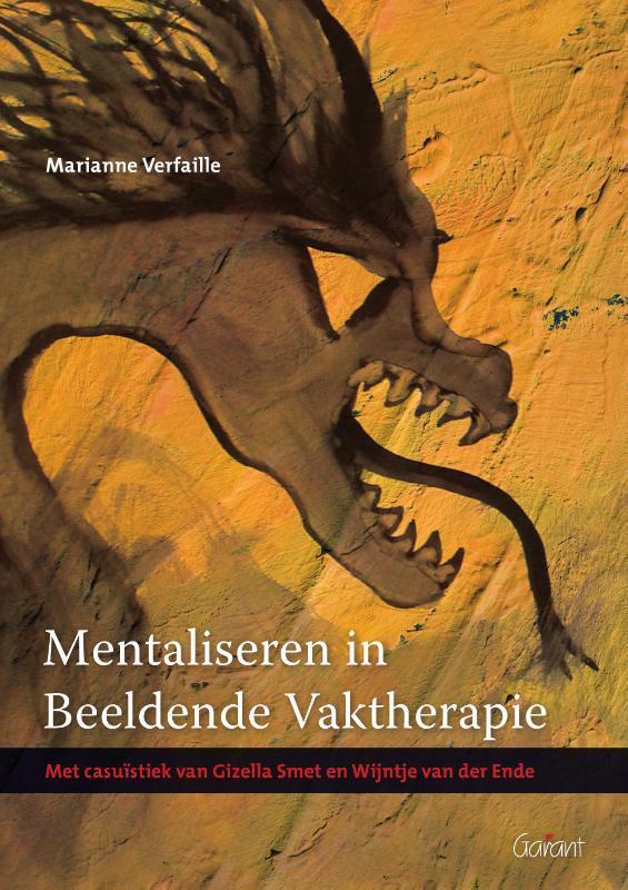 Mentaliseren in beeldende vaktherapie met casiuistiek van Gizella Smet en Wijntje van der Ende, Verfaille, Marianne, onb.uitv.