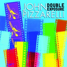DOUBLE EXPOSURE JOHN PIZZARELLI, CD