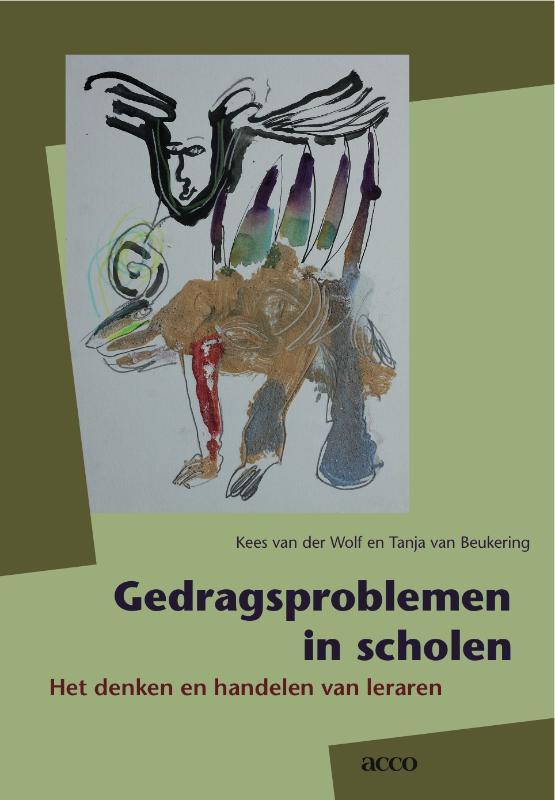 Gedragsproblemen in scholen het denken en handelen van leraren intuitie, theorie en reflectie, Van der Wolf, Kees, Paperback