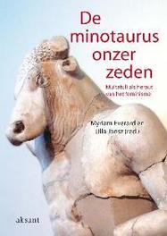 De minotaurus onzer zeden Multatuli als heraut van het feminisme, Janz, U., Paperback