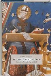 Stellig maar onzeker Augustinus' benadering van God, P. van Geest, Hardcover