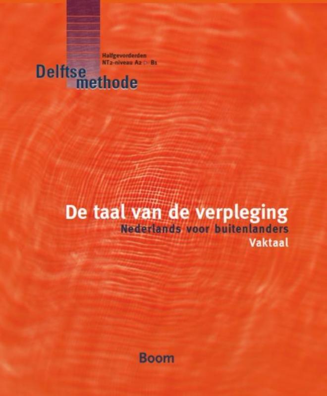 De taal van de verpleging nederlands voor buitenlanders vaktaal, J.L. Wesdijk, Paperback