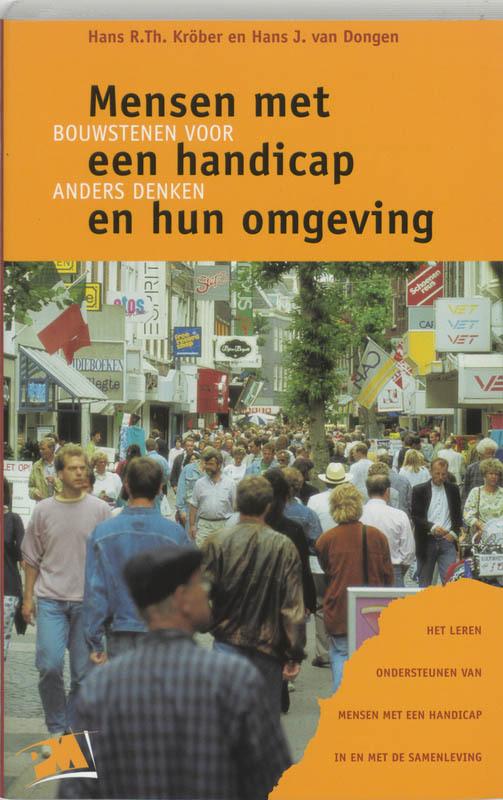 Mensen met een handicap en hun omgeving bouwstenen voor anders denken : het leren ondersteunen van mensen met een handicap in en met de samenleving, Kröber, Hans R.Th., Paperback
