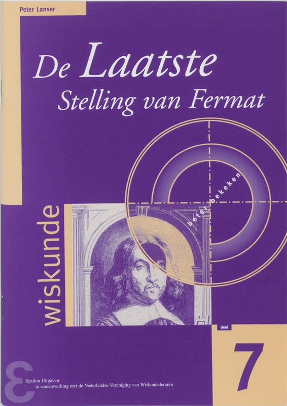 De Laatste Stelling van Fermat de geschiedenis en de oplossing van het beroemdste probleem uit de wiskunde, Lanser, Peter, Paperback