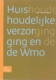 Huishoudelijke verzorging en de WMO Deelstra, W.F., Paperback
