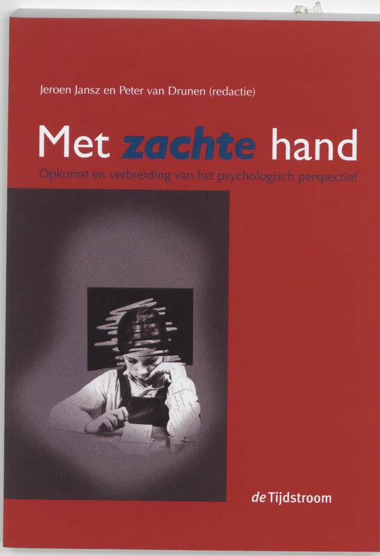 Met zachte hand opkomst en verbreiding van het psychologisch perspectief, Paperback