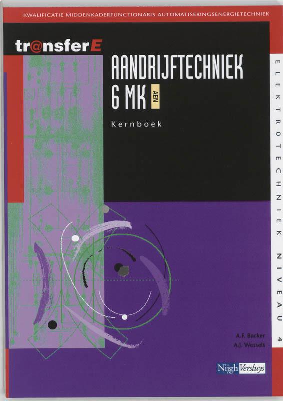 Aandrijftechniek: 6 MK AEN: Kernboek TransferE, A.F. Backer, Paperback