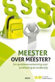 Meester over meester? Een probleemverkenning over juridisering in het onderwijs o.l.v. Raf Verstegen, Vlaamse Onderwijsraad, Paperback