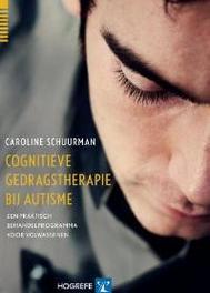 Cognitieve gedragstherapie bij autisme een praktisch behandelprogramma volwassenen, Schuurman, Caroline, Paperback