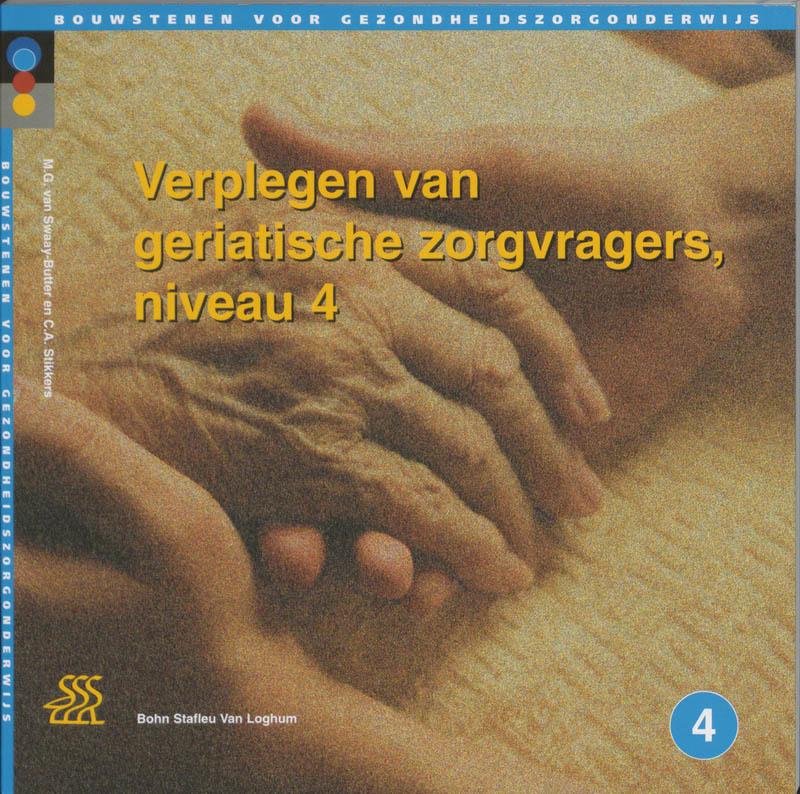 Verplegen van geriatrische zorgvragers: Leerlingenboek Bouwstenen gezondheidszorgonderwijs, M.G. van Swaay-Butter, Paperback