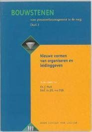 Bouwstenen voor personeelsmanagement in de zorg 3 Nieuwe vormen van organiseren en leidinggeven Nieuwe Vormen Van Organiseren En Leidinggeven, J K Van Dijk, Paperback