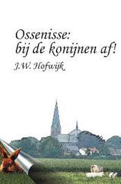 Ossenisse: bij de konijnen af! J.W. Hofwijk, Paperback