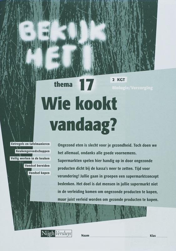 Bekijk het! Bio & Verzorging 2 Vmbo-KGT Werkboek 17 wie kookt vandaag?, G. de GrootGroot, Paperback