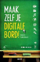 Maak zelf je digitale bord Callebaut, Geert, Paperback
