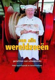 Van alle wereldzeeen foto's, verhalen en gerechten verzameld in de haven van Rotterdam, Klapwijk, P.P., Hardcover