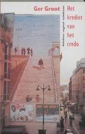 Het krediet van het credo godsdienst, ongeloof, katholicisme, G. Groot, Paperback