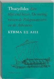 Een blijvend bezit de oorlog tussen de Peloponnesiers en de Atheners, Thucydides, Paperback